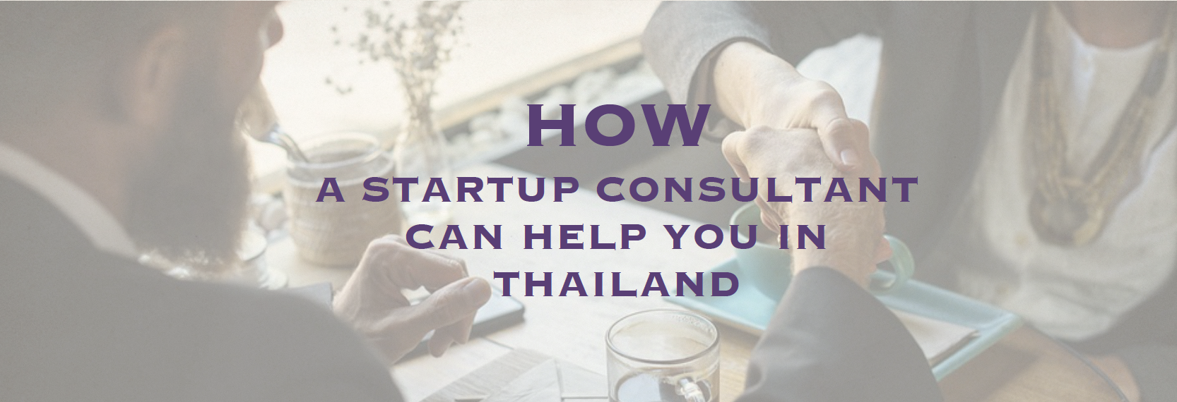 How can a Startup Consultant help you in Thailand?